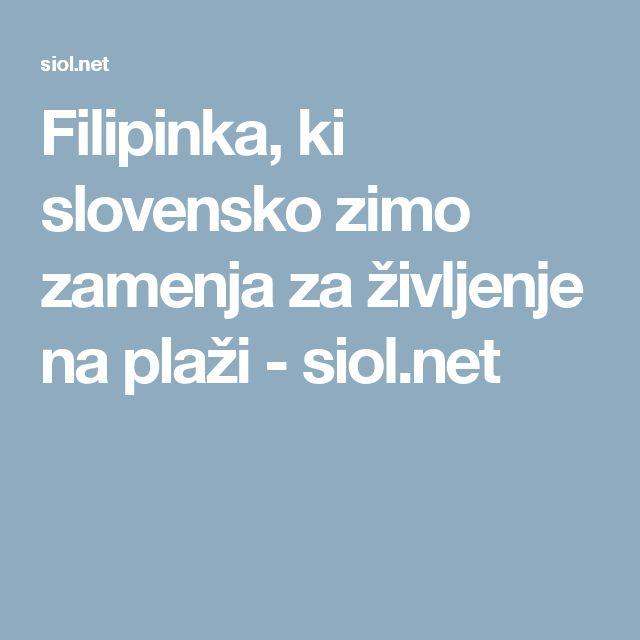 Filipinka, ki slovensko zimo zamenja za življenje na plaži - siol.net