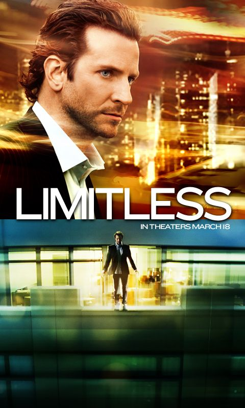 Limitless--want to see I mean Bradley Cooper= must see
