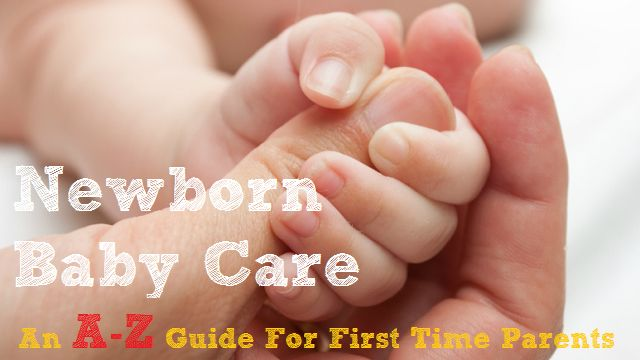 An A to Z for caring for your newborn infant for the first time parents.
