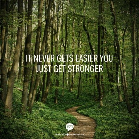 Quotes | Words of Wisdom. Life, it only makes you stronger.: