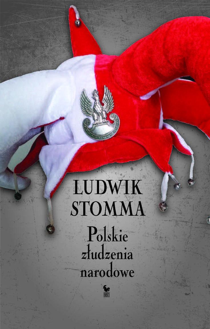 """""""Polskie złudzenia narodowe"""" Ludwik Stomma Cover by Janusz Barecki Published by Wydawnictwo Iskry 2015"""