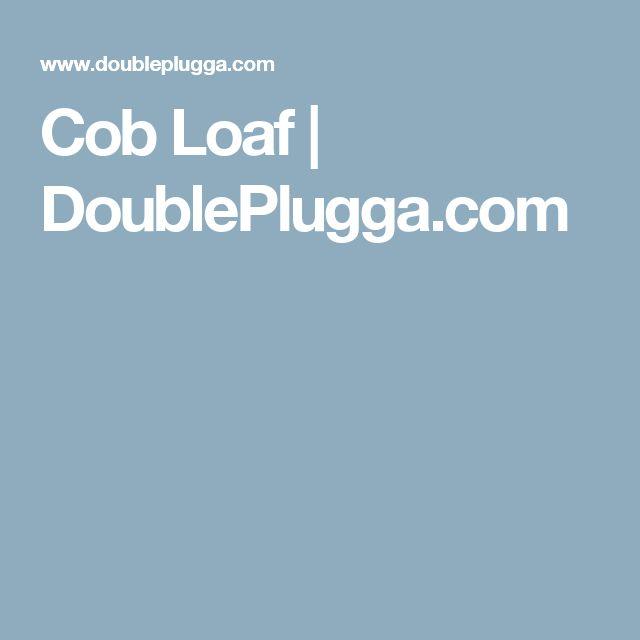Cob Loaf | DoublePlugga.com