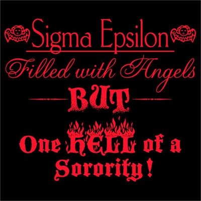 One Hell of a Sorority Rush Shirts #Angel #SigmaEpsilon #Recruitment #SororityRush $8.90 http://somethinggreek.com/shop/