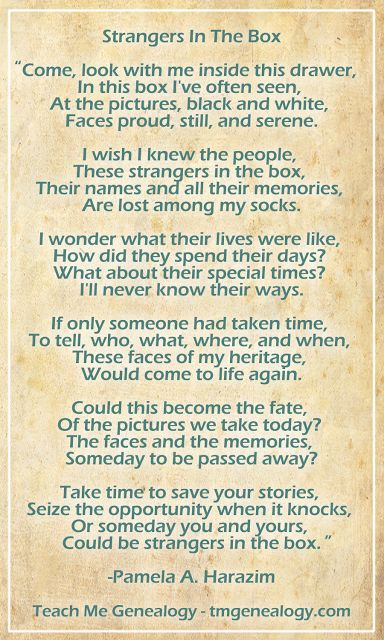"""Strangers in the Box"" ~ A beautiful poem about preserving family history. Remember to ALWAYS ID your precious family photos, documents and papers from today so that future generations won't only know you and your family as 'the strangers in the box!'"