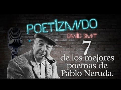David Sant recita 7 de los mejores poemas de Pablo Neruda. Suscríbete a mi canal, te agradezco tu ¡pulgar arriba! REDES SOCIALES: Facebook: https://goo.gl/4S...