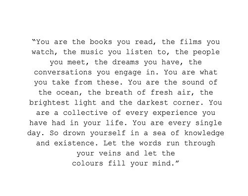 You Are The Books You Read The Films You Watch The Music You