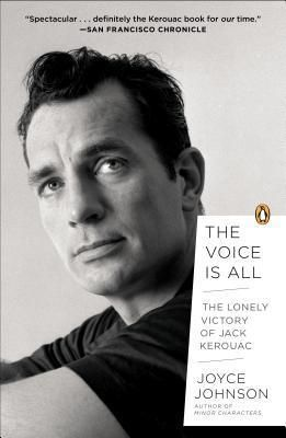 Giveaway: The Voice Is All: The Lonely Victory of Jack Kerouac by Joyce Johnson