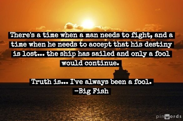 Image result for there is time when a man needs to fight and a time when he needs to accept that his destiny