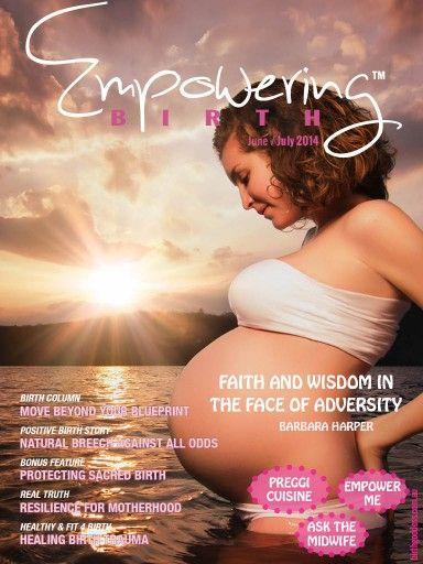 RISE AND SHINE above adversity with Empowering Birth Magazine. Featuring internationally renowned Barbara Harper & more. #empoweringbirthmag #riseandshineissue #barbaraharper