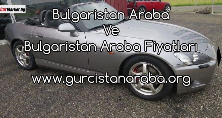 Bulgaristan Araba Ve Bulgaristan Araba Fiyatları