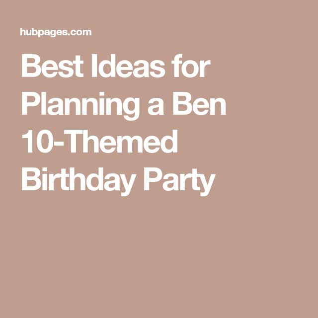 Best Ideas for Planning a Ben 10-Themed Birthday Party