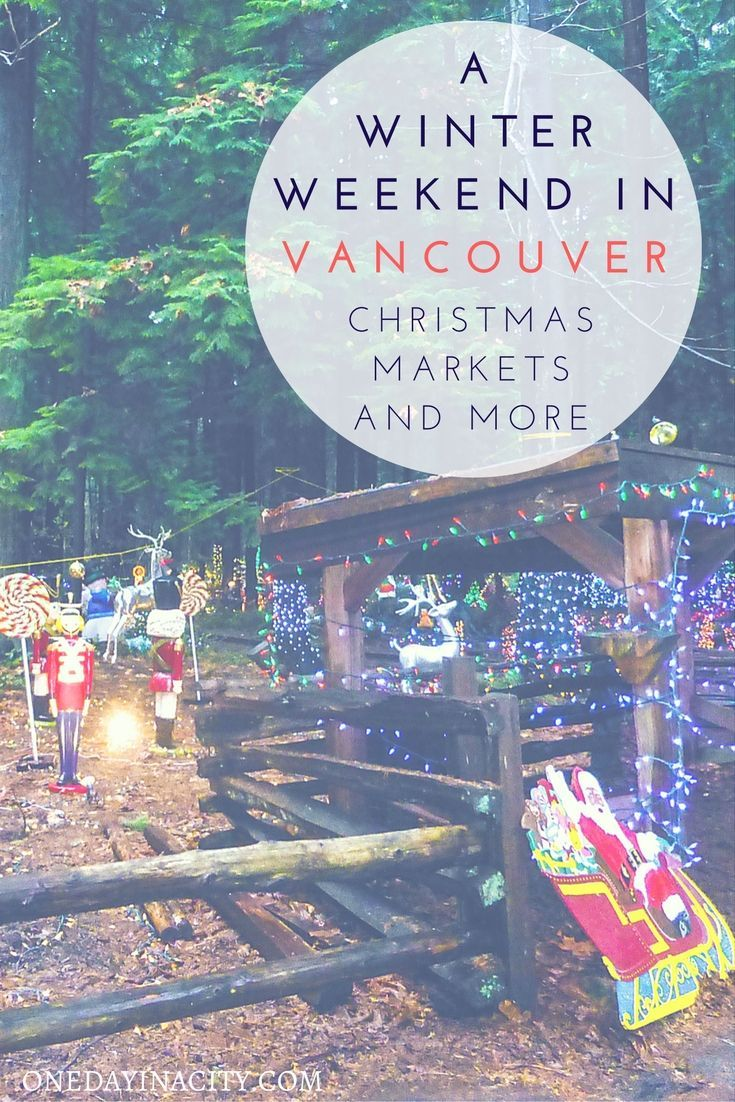 Things to do if you have a winter weekend to spend in Vancouver, British Columbia, Canada around Christmastime, including the Vancouver Christmas Market and Bright Nights in Stanley Park. Plus, a tip on where to sleep while there and what to pack.