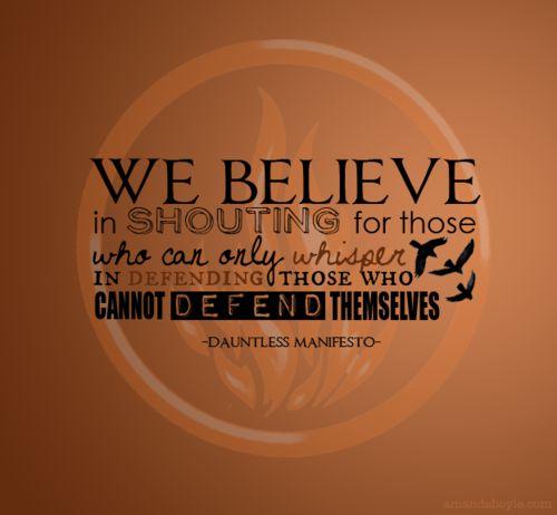 DauntlessTattoo Ideas, Divergent Series, Divergent Quotes Tattoo, Dauntlessmanifesto, Dauntless Cake, Dauntless Manifesto, A Tattoo, Divergent Book Quotes Tattoo, Veronica Roth