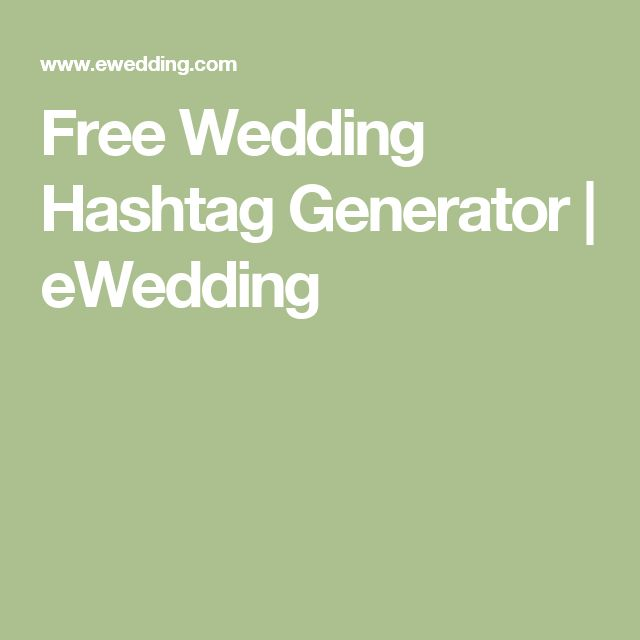 Free Wedding Hashtag Generator | eWedding