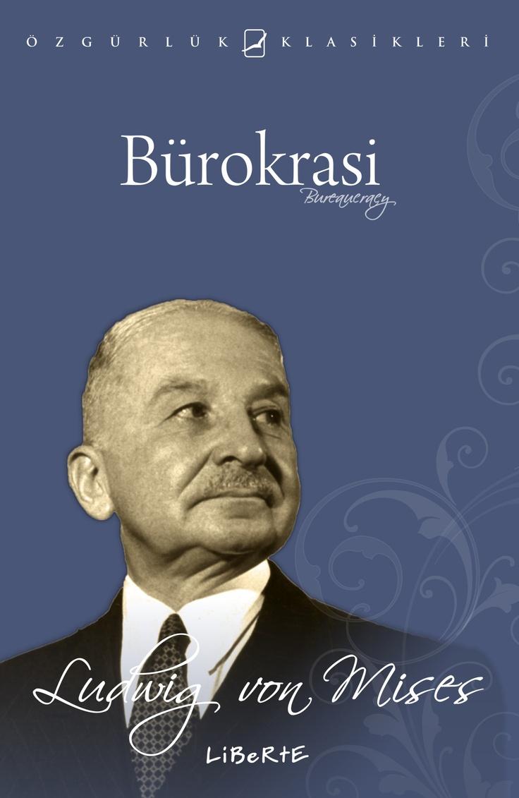 Bürokrasi | Ludwig von Mises | Çeviren: Feridun Ergin | ISBN: 975-6877-26-X | Ebat: 13x19 cm | 131 Sayfa