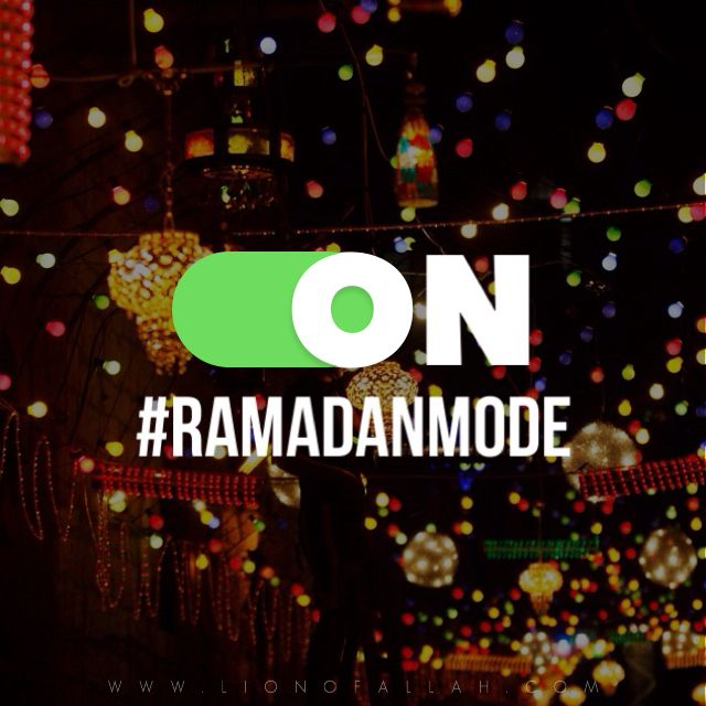 """lionofallah: """"Ramadan is only days away, yet even those days are not guaranteed. We shouldn't solely depend on Ramadan to change our habits. Let's switch on #RamadanMode today. """""""