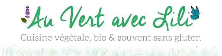 Au vert avec Lili - Cuisine végétale, bio et souvent sans gluten