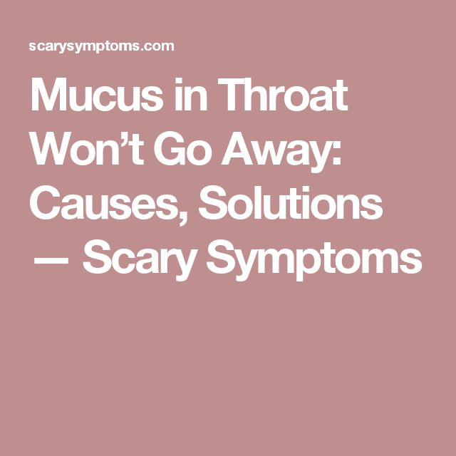 How To Get Excess Mucus Out Of Your Throat