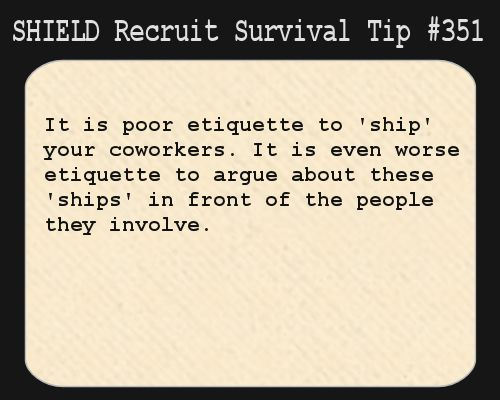 S.H.I.E.L.D. Recruit Survival Tip  ---  *coughcoughCANDACEcoughcough*