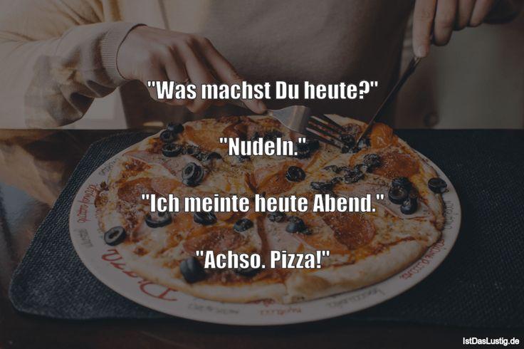 """""""Was machst Du heute?""""  """"Nudeln.""""  """"Ich meinte heute Abend.""""  """"Achso. Pizza!"""" ... gefunden auf https://www.istdaslustig.de/spruch/1149 #lustig #sprüche #fun #spass"""