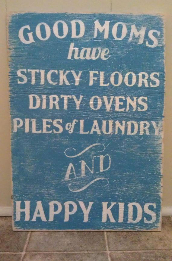"Need to remember this.  I think sometimes we as moms feel the need to have a spotless house to ""impress"" others.  I'm more impressed with smiling kiddos."