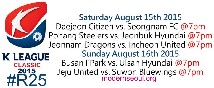 K League Classic 2015 Round 25 and K League Challenge Round 27 – Previews / Predictions (August 15th-16th)   Modern Seoul