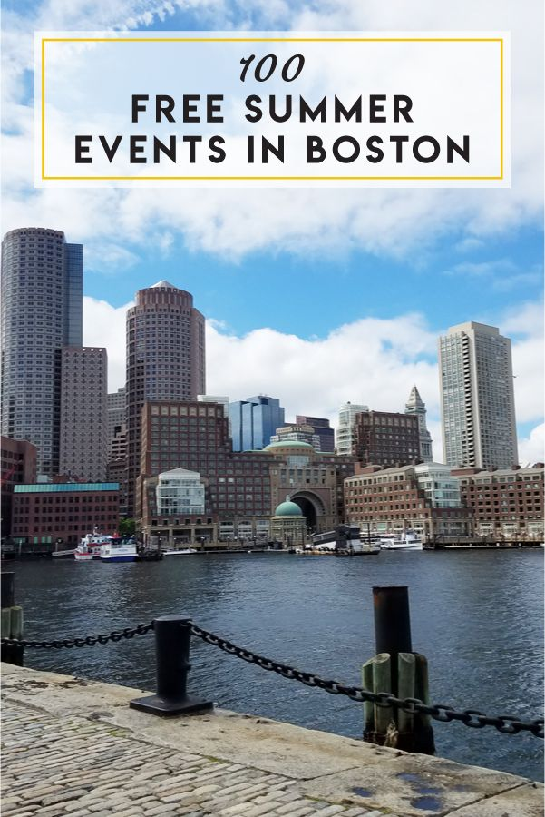 125 Free Summer Events In Boston Beyond Events In Boston