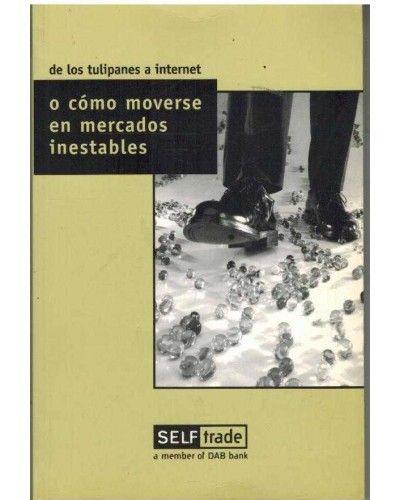 Self trade - 2001 DE LOS TULIPANES A INTERNET O COMO MOVERSE EN MERCADOS INESTABLES