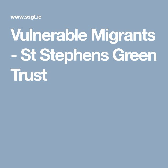 Vulnerable Migrants - St Stephens Green Trust