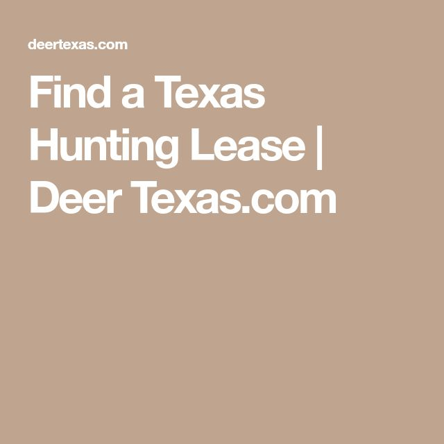 Find a Texas Hunting Lease   Deer Texas.com