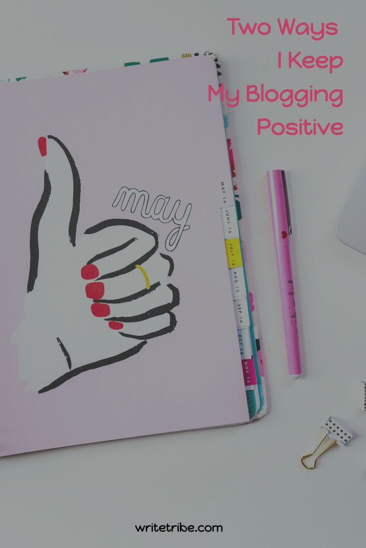 Two Ways I Keep My Blogging Positive  Day 2 WTFOW #5