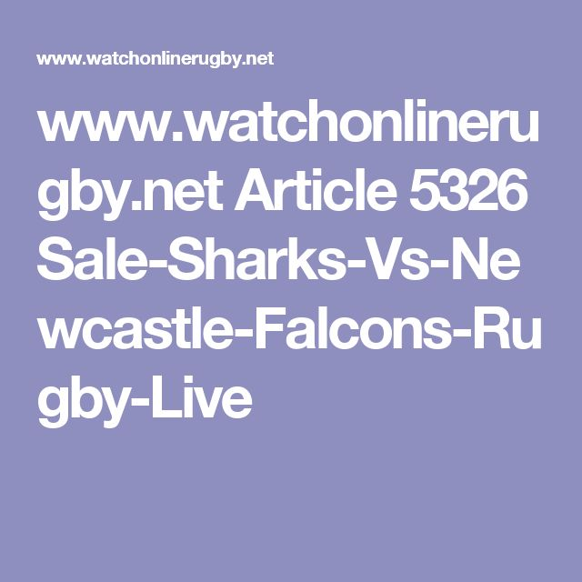 www.watchonlinerugby.net Article 5326 Sale-Sharks-Vs-Newcastle-Falcons-Rugby-Live