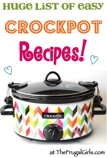 HUGE List of Easy Crockpot Recipes! ~ from TheFrugalGirls.com