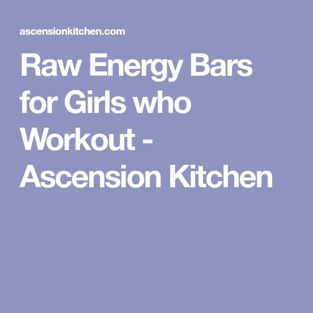 Raw Energy Bars for Girls who Workout - Ascension Kitchen