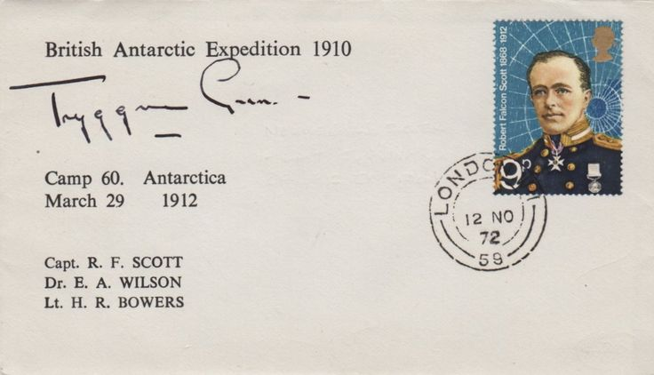 GRAN TRYGGVE: (1888-1980) Norwegian Aviator, Explorer, and Author. The skiing expert on the 1910-13 Scott Antarctic Expedition. Signed commemorative cover honouring the British Antarctic Expedition of 1910, and specifically Camp 60 Antarctica, March 29th 1912, the envelope bearing a postage stamp depicting Robert Falcon Scott, cancelled 12th November 1972. Signed ('Tryggve Gran') in black fountain pen ink with his name alone to a clear area of the cover.