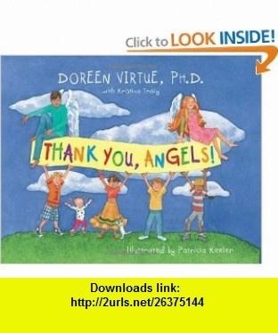 Thank You, Angels (9781401918460) Doreen Virtue, Kristina Tracy, Patricia Keeler , ISBN-10: 1401918468  , ISBN-13: 978-1401918460 ,  , tutorials , pdf , ebook , torrent , downloads , rapidshare , filesonic , hotfile , megaupload , fileserve