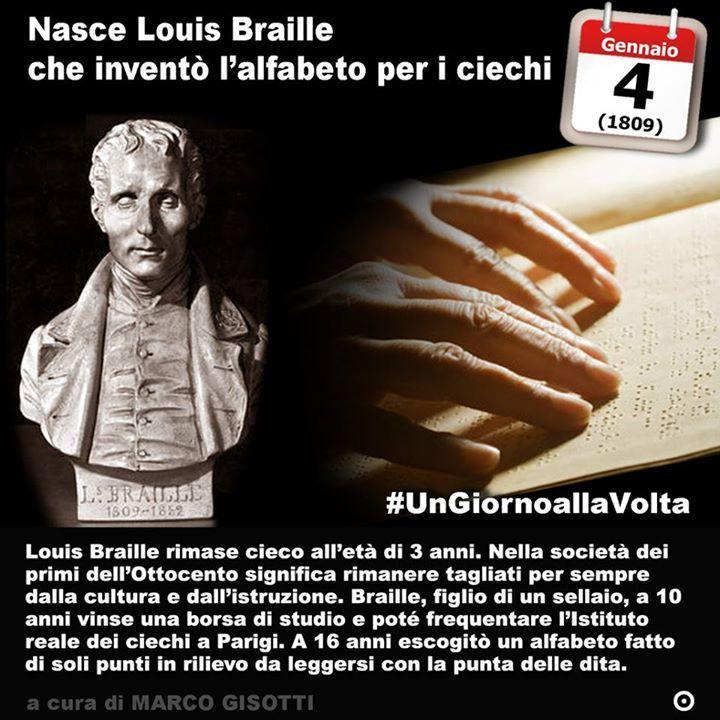 4 gennaio 1809: nasce Louis Braille che inventerà lalfabeto per i non vedenti Immaginate di non vedere. Di non aver mai visto o di averla persa la vista. È un problema che affligge moltissime persone nel mondo che per molto tempo sono state tagliate fuori dallo studio e dalla società perché non potevano accedere a nessuna forma di parola scritta. Nel tempo dei metodi erano stati studiati. Agli inizi dellOttocento per esempio in alcune scuole speciali cerano libri i cui caratteri erano…
