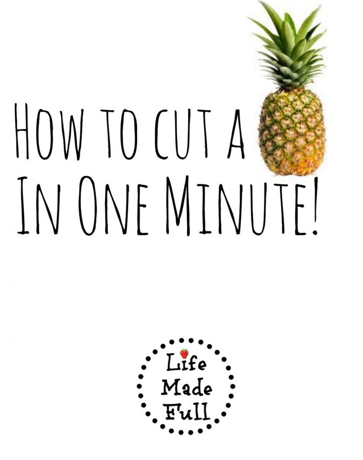 How to Cut a Pineapple in 1 Minute! - Life Made Full