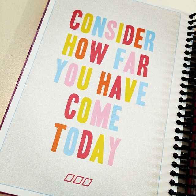 Consider how far you have come today Follow us on Instagram @Lorna Riojas Jane xx