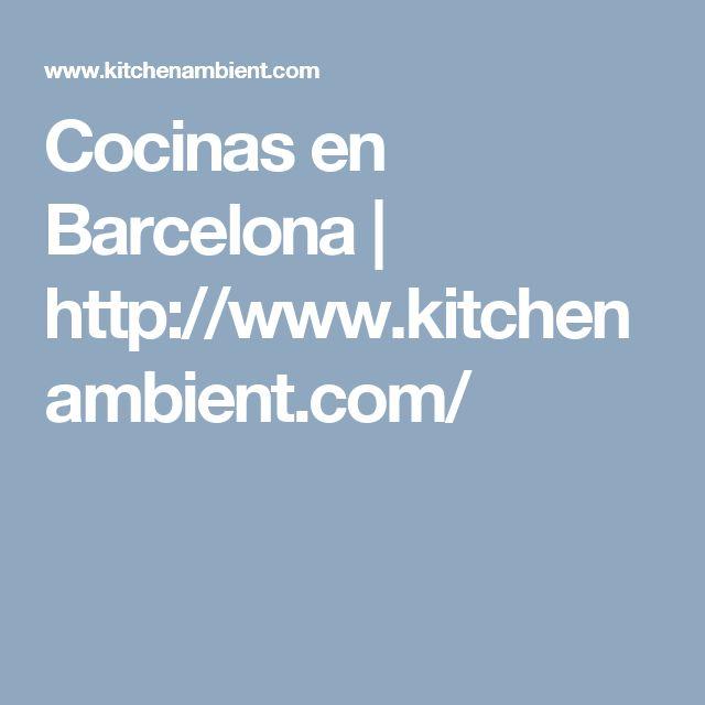 Cocinas en Barcelona | http://www.kitchenambient.com/