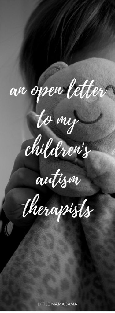 An open letter to my children's autism therapists. I see you, and you have my deepest gratitude.