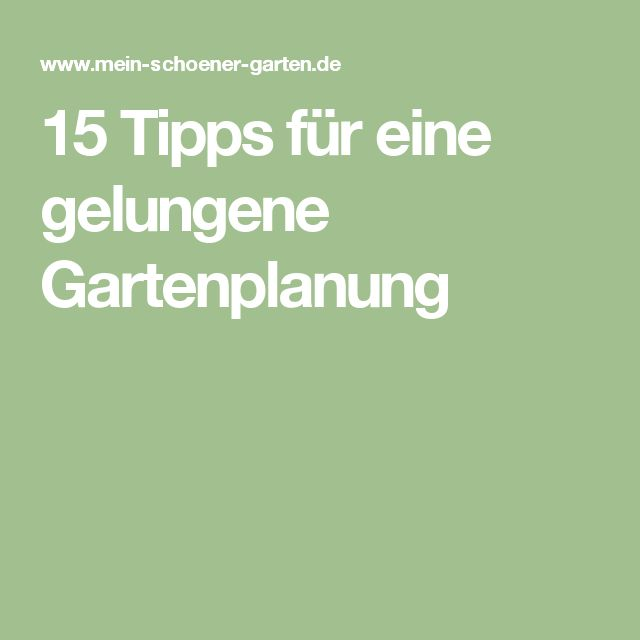 15 Tipps für eine gelungene Gartenplanung
