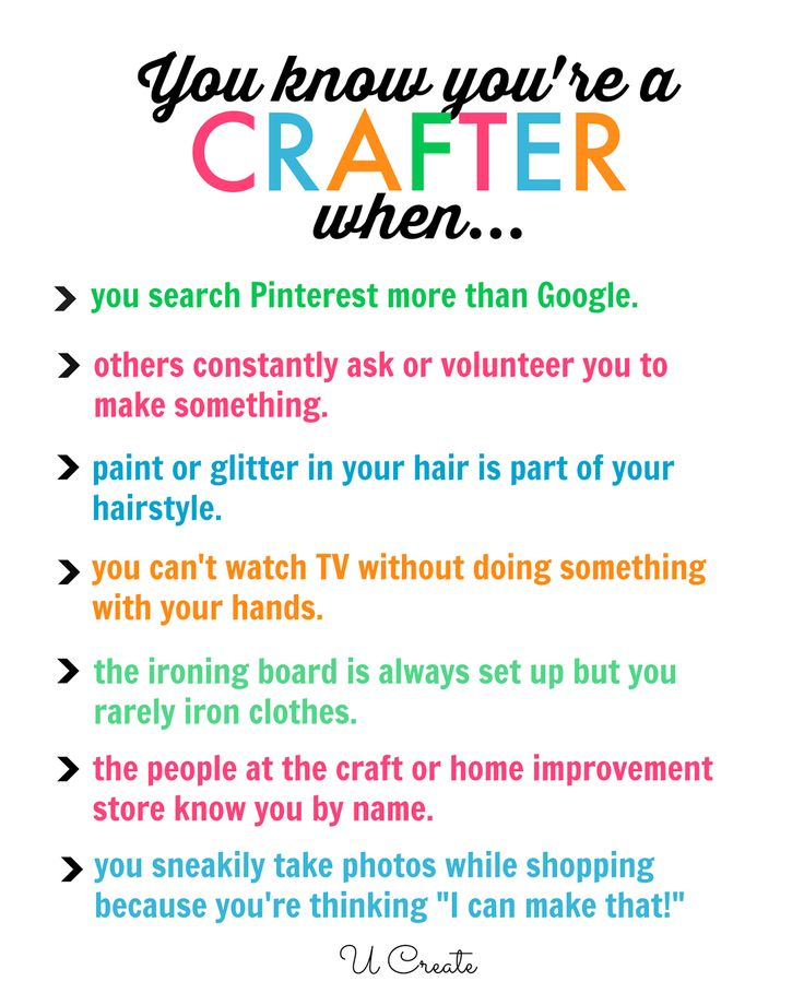Thought of my friend, @Rudy Jones, who is more of an artist than a crafter.  See #2.  You Know You're a Crafter When... by u-createcrafts.com