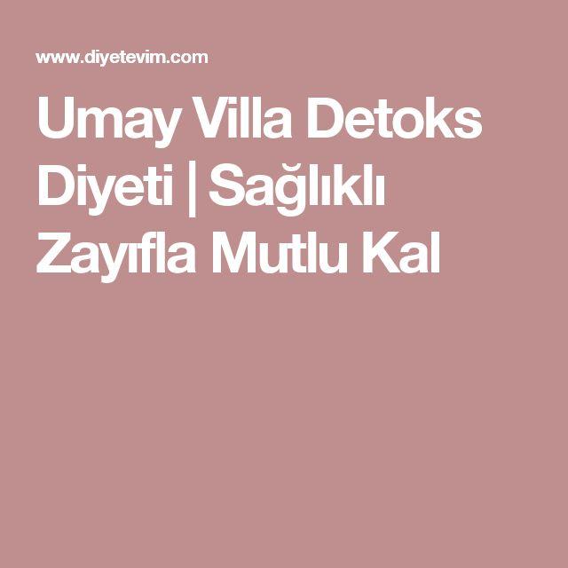 Umay Villa Detoks Diyeti | Sağlıklı Zayıfla Mutlu Kal