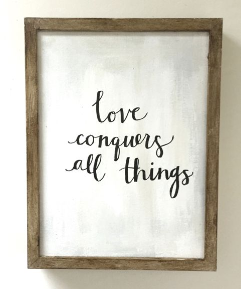 """""""Love Conquers All Things"""" Framed Quote – Sarah Virginia Home  $58"""