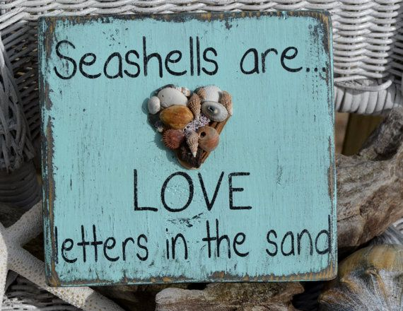 Seashells are love letters in the sand. Sign