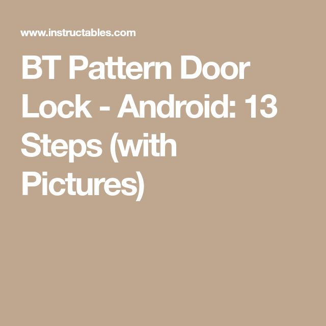 BT Pattern Door Lock - Android: 13 Steps (with Pictures)