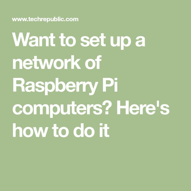 Want to set up a network of Raspberry Pi computers? Here's how to do it