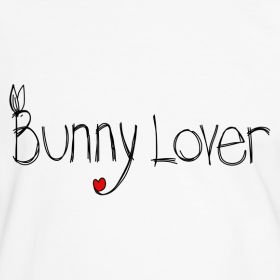 Bunny Lover !   (Yep...that's Me)