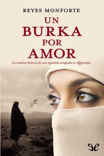 Un burka por amor - http://descargarepubgratis.com/book/un-burka-por-amor/ #epub #books #libros